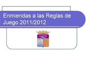 Enmiendas a las Reglas de Juego 2011/2012