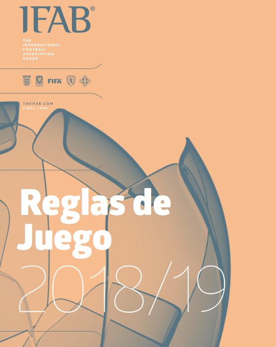 LA IFAB (International Football Association Board) da a conocer las nuevas Reglas de Juego para la temporada 2018-19